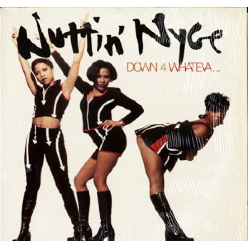 Nuttin' Nyce - Down 4 Whateva...